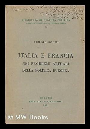 Italia e Francia : nei problemi attuali della politica europea / Arrigo Solmi: Solmi, Arrigo