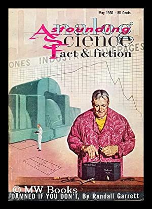 Damned if you don't by Randall Garrett : Astounding Science Fact & Fiction. Vol. LXV. No. ...