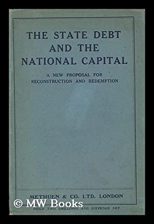 The State debt and the national capital : a new proposal for reconstruction and redemption: ...