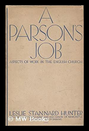 A parson's job : aspects of work in the English Church / by Leslie Stannard Hunter: ...