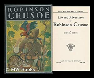 Life and Adventures of Robinson Crusoe, by: Defoe, Daniel