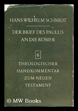 Der Brief des Paulus an die Römer / von Hans Wilhelm Schmidt: Schmidt, Hans Wilhelm (1930...