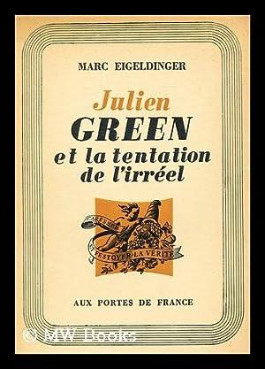 Julien Green et la tentation de l'irreel: Eigeldinger, Marc