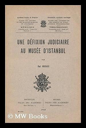 Une defixion judiciaire au Musee d'Istanbul: Moraux, Paul