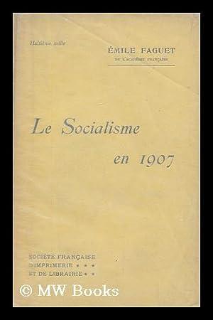 Le socialisme en 1907 / Emile Faguet: Faguet, Emile (1847-1916)