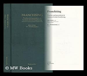 Franchising - Practise and Precedents in Business Format Franchising: Adams, John. Pritchard Jones,...