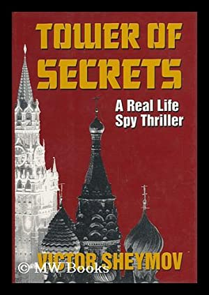 Tower of Secrets - a Real Life Spy Thriller: Sheymov, Victor