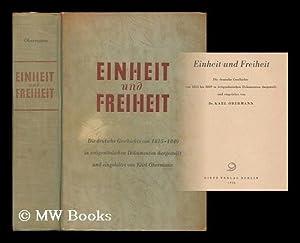 Einheit und Freiheit : die deutsche Geschichte von 1815 bis 1849 in zeitgenossischen Dokumente &#...