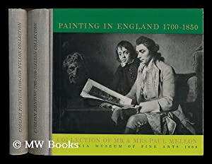 Painting in England 1700-1850 : collection of Mr. & Mrs. Paul Mellon [complete in 2 volumes]: ...