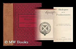 Shakspere and his predecessors / by Frederick S. Boas [ Shakespeare and his predecessors ]: ...