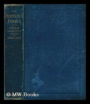 The perplexed farmer : how is he to meet alien competition? 3 lects. Tr. by W. Crookes.: Ville, ...