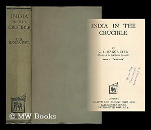 India in the crucible / by C. S. Ranga Iyer: Ranga Iyer, C. S.