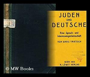 Juden und Deutsche : eine Sprach- und Interessengemeinschaft: Trietsch, Davis (1870-1935)