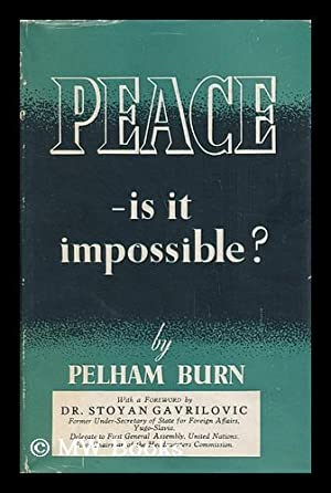 Peace : is it Impossible? / with a Foreword by Stoyan Gavrilovic: Burn, Pelham
