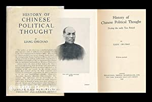 History of Chinese Political Thought During the Early Tsin Period: Lian, Chi-Chao (1873-1929)