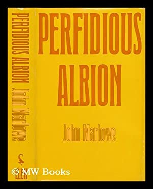 Perfidious Albion : the Origins of Anglo-French Rivalry in the Levant: Marlowe, John