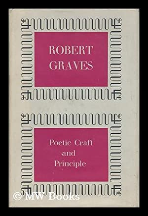 Poetic Craft and Principle - Lectures and Talks: Graves, Robert