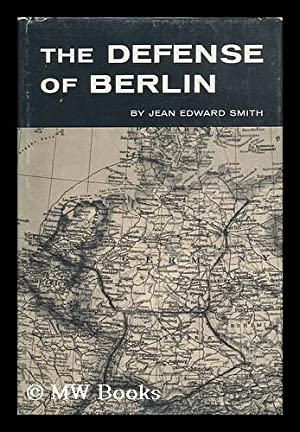 The Defense of Berlin: Smith, Jean Edward