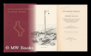 Revolutionary Defences in Rhode Island; an Historical Account of the Fortifications and Beacons ...