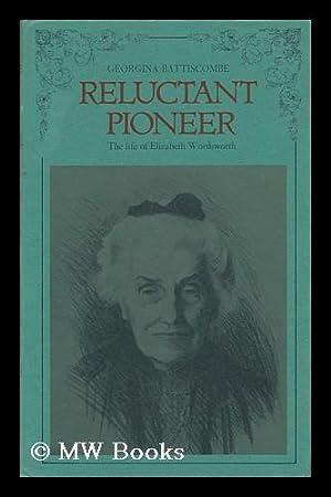 Reluctant Pioneer, a Life of Elizabeth Wordsworth: Battiscombe, Georgina