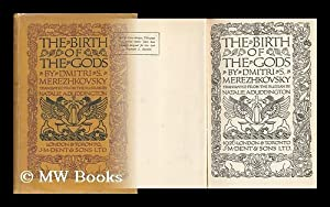 The Birth of the Gods, by Dmitri S. Merezhkovsky; Translated from the Russian by Natalie A. ...
