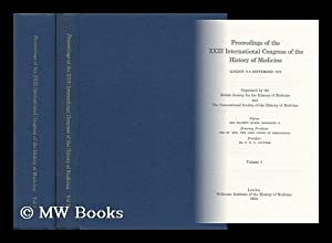 Proceedings of the XXIII International Congress of the History of Medicine : London, 2-9 September ...