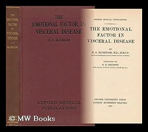 The Emotional Factor in Visceral Disease: McGregor, Harold Gordon. Gillespie, Robert Dick (1897-...