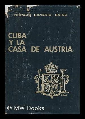 Cuba Y La Casa De Austria: Silverio Sainz, Nicasio (1894-)