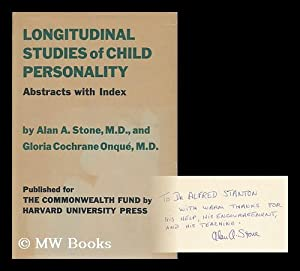 Longitudinal Studies of Child Personality : Abstracts with Index: Stone, Alan A. Onque, Gloria ...