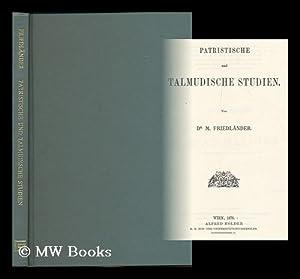 Patristische and talmudische Studien / von M. Friedlander: Friedlander, Moritz