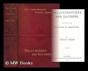 Hallucinations and illusions : a study of the fallacies of perception / by Edmund Parish: Parish, ...