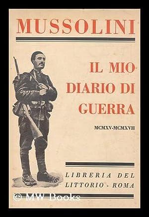 Il mio diario di guerra, MCMXV-MCMXVII: Mussolini, Benito (1883-1945)