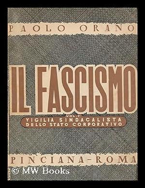 Il fascismo : Vol. I, la vigilia sindacalista dello sato corporativo: Orano, Paolo (1875-)