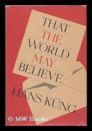 That the world may believe : letters: Kung, Hans (1928-
