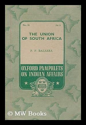 The union of South Africa / by P.P. Balsara: Balsara, Pestanji Phirozshah