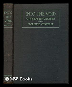 Into the void : a bookshop mystery / by Florence Converse: Converse, Florence (b. 1871)