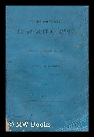 Comedie industrielle du capital et du travail : Etude de socialisme pratique: Corandin, Victor