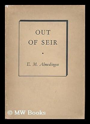 Out of Seir - a Poem: Almedingen, E. M.