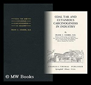 Coal Tar and Cutaneous Carcinogenesis in Industry: Combes, M. D. , Frank C.