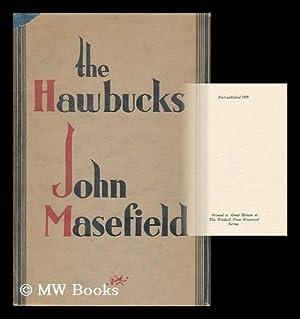 The Hawbucks: Masefield, John