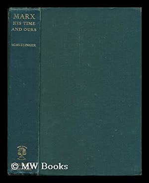 Marx : His Time and Ours /: Schlesinger, Rudolf