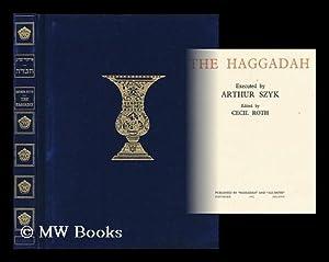The Haggadah / executed by Arthur Szyk: Roth, Cecil (1899-1970).