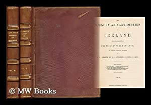 The scenery and antiquities of Ireland / Illustrated from drawings by W. H. Bartlett; the ...