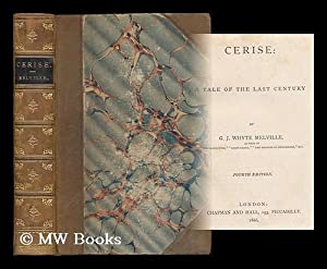 Cerise : a tale of the last century / by G. J. Whyte Melville: Whyte-Melville, G. J. (1821-...