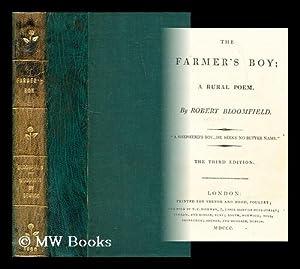 The farmer's boy : a rural poem / by Robert Bloomfield: Bloomfield, Robert (1766-1823). ...