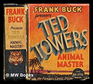 Frank Buck presents Ted Towers animal master: Cravath, Glen