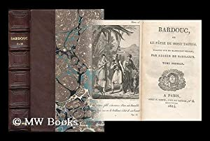 Bardouc ou le patre du Mont Taurus - [Complete in 2 volumes and bound in 1]: Sarrazin, Adrien, ...
