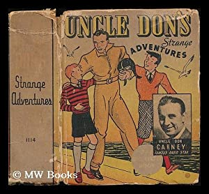 Uncle Don's strange adventures / by Don Carney ; A story based on Uncle Don's famous...