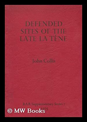 Defended sites of the late La Tene in Central and Western Europe / John Collis: Collis, John (...