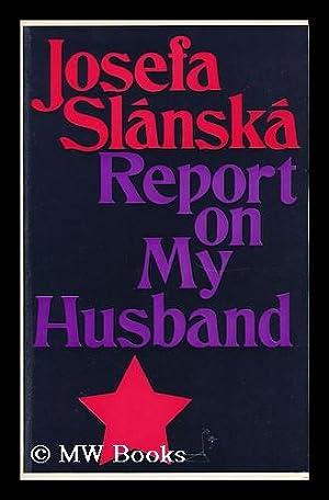 Report on My Husband: Slanska, Josefa